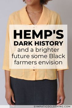 Hemp has a dark legacy, but a small cadre Black hemp farmers believe it offers a path forward to economic justice. Read more about this on the Sympatico blog. Ethical Clothing, Ethical Fashion, American Made Clothing, Economic Justice, Ethical Brands, Bright Future, Made In America, Fashion History, Farmers