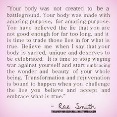 Your body was not created to be a battleground.