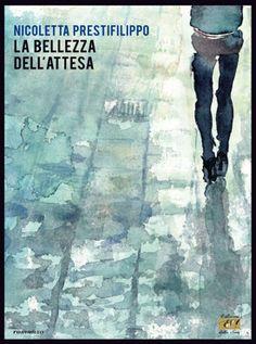 """""""La bellezza dell'attesa"""" di Nicoletta Prestifilippo"""