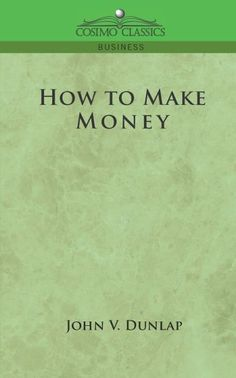 Published in 1922 - not long before the devastation of The Great Depression - this popular guide to making money proved handy to the up-and-coming entrepreneurs of the day.