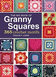 The Big Book of Granny Squares: 365 Crochet Motifs Get Hundreds of Free Crochet Patterns on Amazon - Find out How!