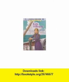 Lili the Brave (A Stepping Stone Book(TM)) (9780679972860) Jennifer Armstrong , ISBN-10: 0679972862  , ISBN-13: 978-0679972860 ,  , tutorials , pdf , ebook , torrent , downloads , rapidshare , filesonic , hotfile , megaupload , fileserve