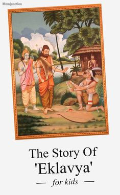 Do you want to teach your kids about the stories of gurus and disciples? If yes, then the story of Eklavya is the perfect choice!