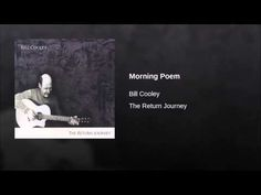 """Bill Cooley """"Morning Poem""""  ¦ YouTube"""