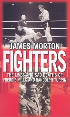 Fighters: The Sad Lives and Deaths of Freddie Mills and Randolph Turpin by James Morton - Little Brown Book Group - ISBN 10 0316860875 -… True Story Books, True Stories, Canadian English, Boxing Images, Champions Of The World, Black History Facts, Sad Life, Every Day Book, Black Books