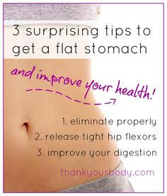 Want to get a flat stomach and be healthier? Learn three surprising secrets to getting a flat stomach. www.thankyourbody.com