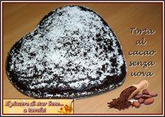 Il piacere di star bene... a tavola!: Torta al cacao senza uova e burro