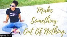 Make Something Out Of Nothing | Golden Minette's Vlog