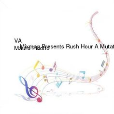 VA-Mixmag Presents Rush Hour A Mutated Techno and Spanking Hard House Hybrid Mixed By Mauro Picotto-MAG-CD-FLAC-2001-WRE