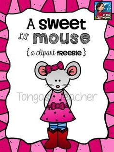 Sweet Lil' Mouse Girl Freebie. Cute graphic to use to make up response sheets to the story Chrysanthemum.