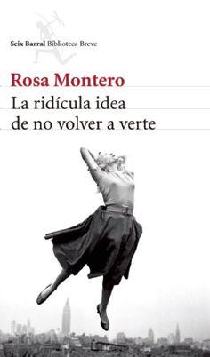 La ridicula idea de no volver a verte (Biblioteca Breve / Seix Barral) (Spanish Edition) by Rosa Montero http://smile.amazon.com/dp/6070716159/ref=cm_sw_r_pi_dp_M02Wtb1RE30TVBCA