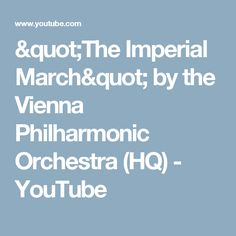 """The Imperial March"" by the Vienna Philharmonic Orchestra (HQ) - YouTube"