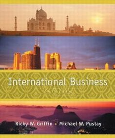 """$45.95 International Business: A Managerial Perspective (4th Edition): Ricky W. Griffin, Mike W. Pustay. This comprehensive overview of international business is divided into various business functions, making it clear and easy to understand. In every chapter """"Culture Quest Insights"""" into culture, geography, and business lead readers to a multi-media experience of a certain country or region that provides useful information on the impact of culture on business."""
