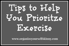 Tips to help you prioritize exercise
