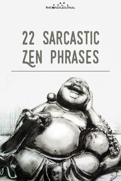 Job & Work quote & saying 22 Sarcastic Zen Phrases - themindsjournal. The quote Description 22 Sarcastic Zen Phrases - themindsjournal. Sarcastic Inspirational Quotes, Sarcastic Words, Zen Quotes, Sarcasm Quotes, Sarcastic Humor, Quotable Quotes, Wisdom Quotes, Funny Quotes, Life Quotes