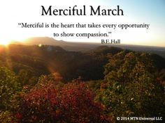 Make your 2014 successful with a merciful heart.   Merciful March (http://www.mtnuniversal.com/merciful-march/)  Join in the conversation on the blog link above.  Fear not, be weird enough to share this someone else.  Follow us on Twitter - https://twitter.com/FearNotBeWeird Like us on Facebook - https://www.facebook.com/mtnuniversal
