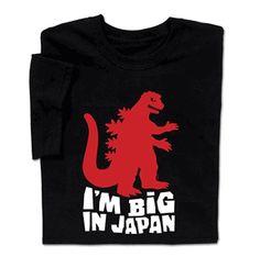 0cc80fa1f35 Godzilla I m Big in Japan T-shirt