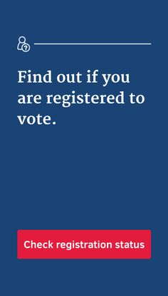 Don't just think, KNOW if you're registered to vote. In seconds, right here on Pinterest, you can find out for sure. Tap above to get started. If you're not, don't worry, it takes a quick 2 minutes to make it official. You have to register if you want to vote in the upcoming election—don't miss the deadline. Your vote matters!