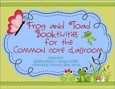 Frog and Toad Booktivities for the Common Core Classroom