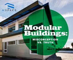 Modular Buildings:Misconception-vs-Truth by M SPACE  via slideshare
