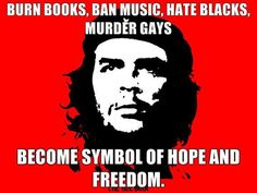 "This is what ""El Che"" stood for."