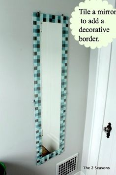 Spiff Up A Plain Mirror With Tile Super Easy And The Choices Are Endless