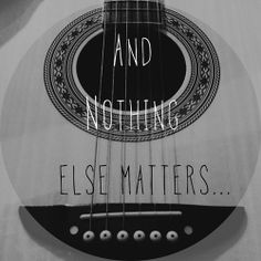 """Our 5/15/93 wedding song was """"Nothing Else Matters"""" Metallica -AE"""