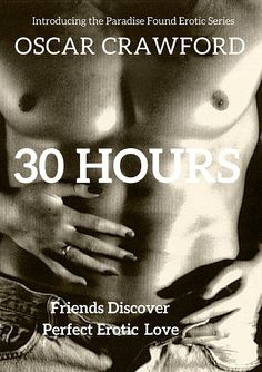 Oscar Crawford - Author: 30 Hours - Friends Discover Perfect Erotic Love