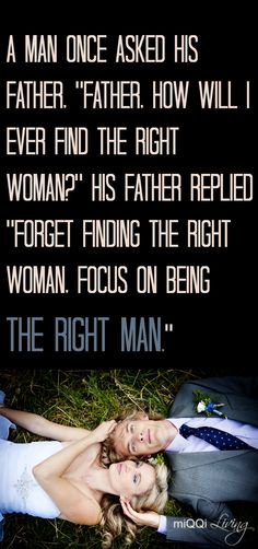 This what we need to teach our sons.how to be the right kind of man! Dad Quotes, Words Quotes, Great Quotes, Love Quotes, Inspirational Quotes, Sayings, What Is Love, My Love, The Right Man