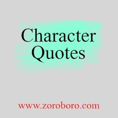 Character Inspirational Quotes. Character Motivational Short Quotes. Powerful Thoughts, Images, and Saying.Character Quotes