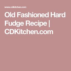 Old Fashioned Hard Fudge Recipe | CDKitchen.com