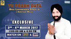 Watch Exclusive Tu Prabh Data Of Bhai Lakhwinder Singh (Amritsar Wale)  on 03rd - 04th March @ 9:00am & 04:30pm 2016 only on PTC Punjabi & PTC News Facebook - https://www.facebook.com/nirmolakgurbaniofficial/ Twitter - https://twitter.com/GurbaniNirmolak Downlaod The Mobile Application For 24 x 7 free gurbani kirtan - Playstore - https://play.google.com/store/apps/details?id=com.init.nirmolak&hl=en App Store - https://itunes.apple.com/us/app/nirmolak-gurbani/id1084234941?mt=8