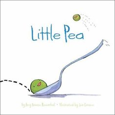Little Pea: (Children's Book, Books for Baby, Books about Picky Eaters, Board Books for Kids) (Hardcover) Best Children Books, Toddler Books, Childrens Books, Young Children, Edition Jeunesse, Books To Read, My Books, Story Books, Children's Literature