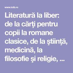 Literatură la liber: de la cărţi pentru copii la romane clasice, de la ştiinţă, medicină, la filosofie şi religie, de la teatru la fantezie, de la istorie la poezie, artă şi chiar spectacol. Peste …