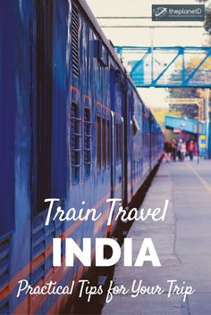 Practical tips for navigating train travel in India