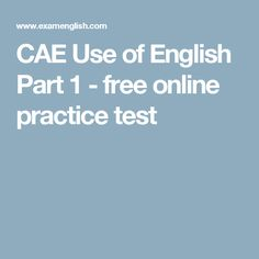 CAE Use of English Part 1 - free online practice test
