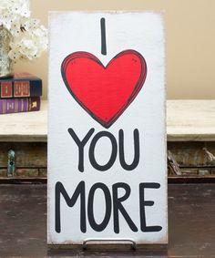 Look at this #zulilyfind! 'I Love You More' Wall Art #zulilyfinds