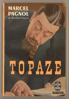 """""""Topaze"""", A Play in Four Parts by Marcel Pagnol. Text in French. Paperback Reprint Issued by Le Livre de Poche in 1967. Vintage Book from France. For sale by ProfessorBooknoodle, $12.50"""