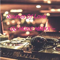[Sounds Of Love] http://www.mixcloud.com/DJ_MOKO/sounds-of-love-dj-moko-mixxx-/