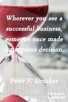 """""""Wherever you see a successful business, someone once made courageous decision."""" - Peter F. Successful Business, Growing Your Business, Quotations, Motivational Quotes, Tips, Inspiration, Qoutes, Biblical Inspiration, Advice"""