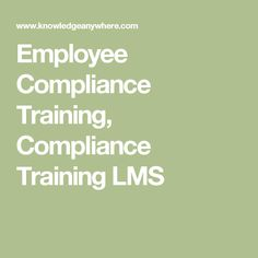 Employee Compliance Training, Compliance Training LMS