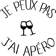 personnaliser tee shirt Je peux pas j ai Apéro Wine Jobs, My Life Style, Logo Restaurant, French Quotes, Silhouette Portrait, My Mood, Birthday Quotes, Positive Affirmations, How To Know