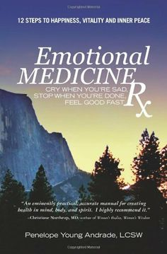 Recommended by Zach Wilde!!  Emotional Medicine Rx: Cry When You're Sad, Stop When You're Done, Feel Good Fast by Penelope Young Andrade. $18.00. Publisher: Tenacity Press (September 20, 2011). Author: Penelope Young Andrade. Publication: September 20, 2011