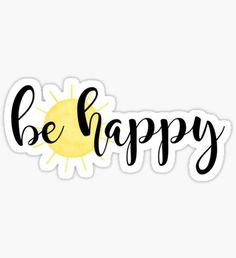 Pegatina Be Happy