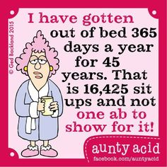 23 Super Ideas Birthday Quotes Funny For Me Humor Words Aunty Acid, The Words, Diet Humor, Fitness Humor, Birthday Quotes, Humor Birthday, 70th Birthday, Workout Humor, Exercise Humor