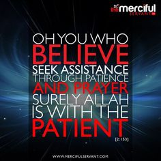 It's all about PRAYER & PATIENCE! Allah (swt) is with the patient. Wise Man Quotes, Quotes About God, True Quotes, Best Quotes, Hadith Quotes, Quran Quotes, Islamic Quotes, Allah God, Allah Islam