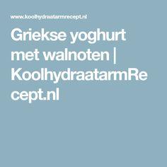 Griekse yoghurt met walnoten   KoolhydraatarmRecept.nl