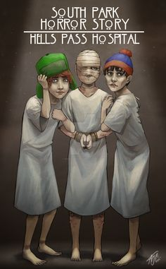 South Park Horror Story: Hells Pass Hospital by SUCHanARTIST13.deviantart.com on @DeviantArt