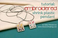 Tutorial: Embroidered Shrink Plastic Pendants