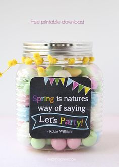 """Spring is natures way of saying let's party""...FREE printable to bring on Spring!"